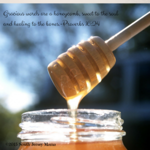 Gracious words are a honeycomb, sweet to