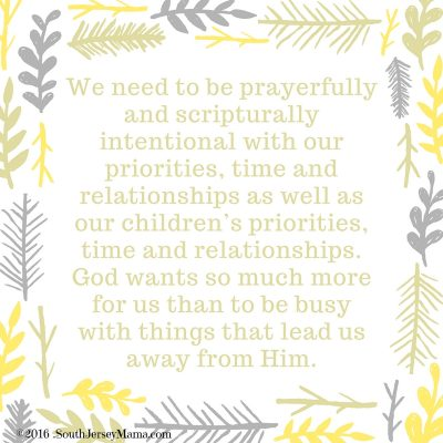 we-need-to-prayerfully-and-scripturally-be-intentional-with-our-priorities-time-and-relationships-as-well-as-our-childrens-priorities2